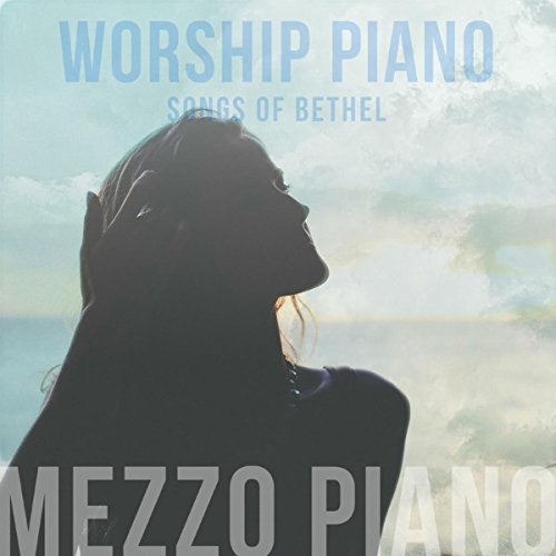 Worship Piano Songs of Bethel