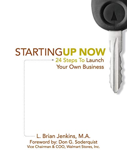 StartingUp Now 24 Steps To Launch Your Own Business: Dream iT, Plan iT, Launch iT