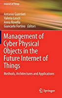 Management of Cyber Physical Objects in the Future Internet of Things: Methods, Architectures and Applications