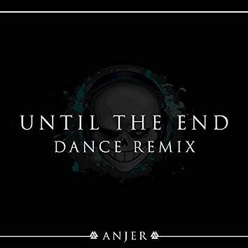 Until The End (Dance Remix)