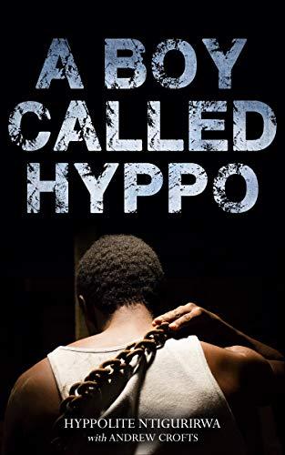 A Boy Called Hyppo (Genocide Against the Tutsi in Rwanda Book 1)