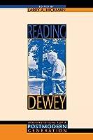 Reading Dewey: Interpretations for a Postmodern Generation by Unknown(1998-04-22)