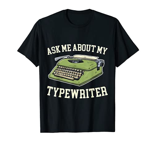 * NEW * Adults Funny Ask Me About My Typewriter T-shirt, S to 3XL