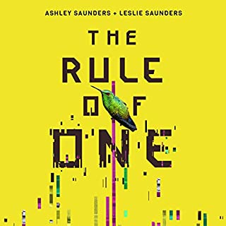 The Rule of One     The Rule of One Series, Book 1              By:                                                                                                                                 Ashley Saunders,                                                                                        Leslie Saunders                               Narrated by:                                                                                                                                 Karissa Vacker                      Length: 8 hrs and 35 mins     3 ratings     Overall 4.3