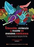 Educación, violencia y muerte en menores mexicanos (Fundamentos)