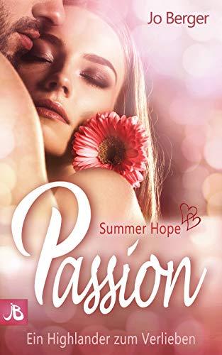 Summer Hope Passion: Ein Highlander zum Verlieben
