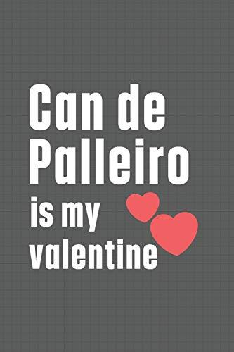 Can de Palleiro is my valentine: For Can de Palleiro Dog Fans