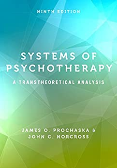 Systems of Psychotherapy: A Transtheoretical Analysis by [James O. Prochaska, John C. Norcross]