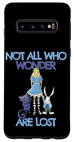 Galaxy S10 Not All Who Wonder Are Lost - Alice in Wonderland Case