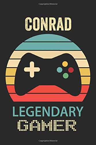 Conrad Legendary Gamer: Lined Notebook / Journal Gift, 6 x 9 inches, Conrad Funny Video Games, Boys Legendary Gamer Conrad Gift, Personalized Gift Idea for Conrad, For Students, Teens, and Kids