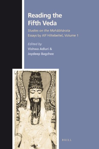 Reading the Fifth Veda: Studies on the Mahābhārata - Essays by Alf Hiltebeitel, Volume 1 (Numen Book Series Texts and Sources in the History of Religions, Band 131)