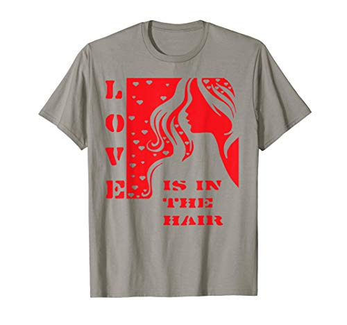 love is in the hair, Friseur,Frisörin,Frisöse,Outfit T-Shirt