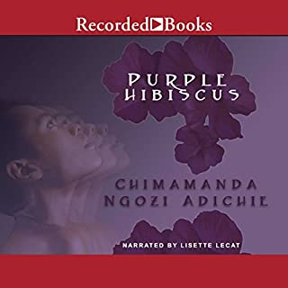 Purple Hibiscus                   By:                                                                                                                                 Chimamanda Ngozi Adichie                               Narrated by:                                                                                                                                 Lisette Lecat                      Length: 10 hrs and 53 mins     145 ratings     Overall 4.5
