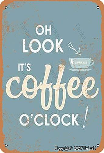 Lsjuee Oh Look It 's Coffee O' Reloj Hierro 8 X 12 Pulgadas Aspecto retro Decoración Pintura Letrero para el hogar Cocina Baño Granja Jardín Garaje Citas inspiradoras Decoración de la pared