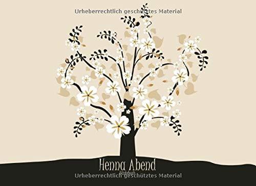Henna Abend Gästebuch: Erinnerungsalbum für die Henna Nacht zum selbst gestalten I Baum Beige