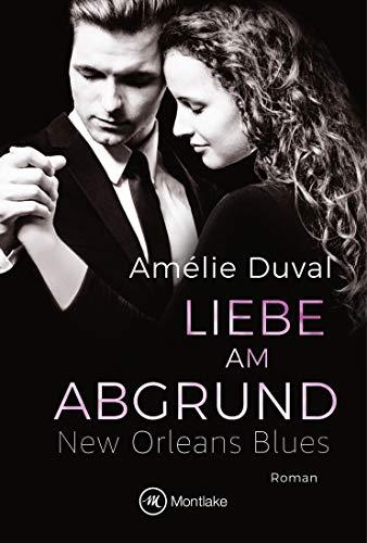 Liebe am Abgrund (New Orleans Blues, 4)