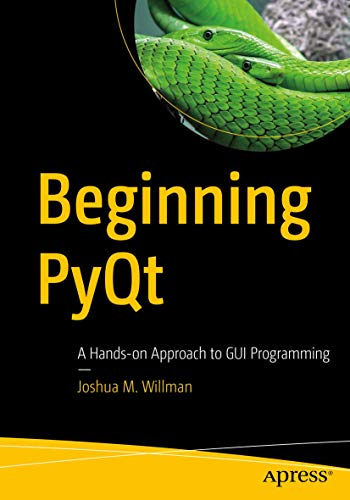 Beginning PyQt: A Hands-on Approach to GUI Programming