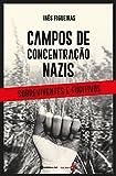 CAMPOS DE CONCENTRAÇÃO NAZIS - SOBREVIVENTES E FUGITIVOS