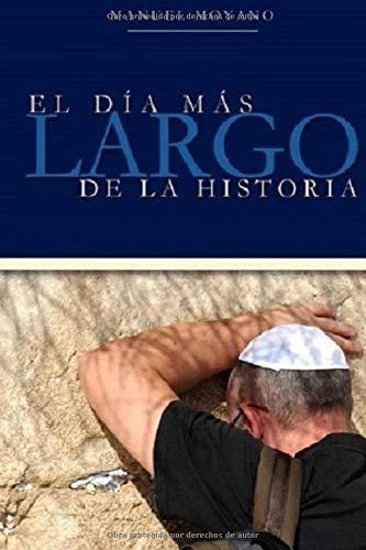 El día mas largo de la historia: El amor de Elohim por Israel