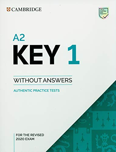 Cambridge English. A2 Key for schools. For revised exam 2020. Student's book. Without answers. Per le Scuole superiori (Vol. 1): Authentic Practice Tests