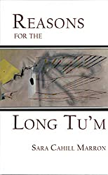 Reasons for the Long T'um (Broadstone Books, 2018). Poetry.
