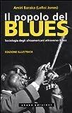 Il popolo del blues. Sociologia degli afroamericani attraverso il jazz...
