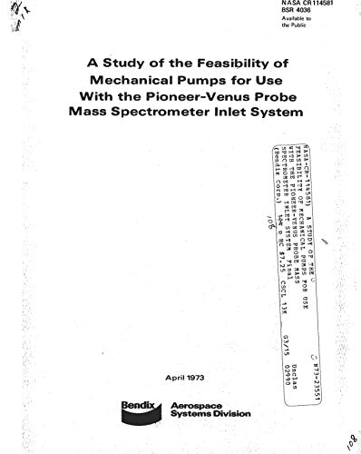 A study of the feasibility of mechanical pumps for use with the Pioneer-Venus probe mass spectrometer inlet system (English Edition)