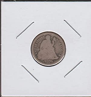 1876 S Liberty Seated (1837-1891) Dime Good
