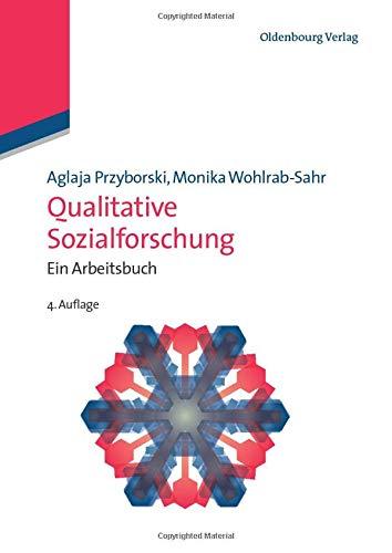 Qualitative Sozialforschung: Ein Arbeitsbuch (Lehr- und Handbücher der Soziologie)