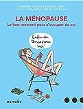 La ménopause - Le bon moment pour s'occuper de soi