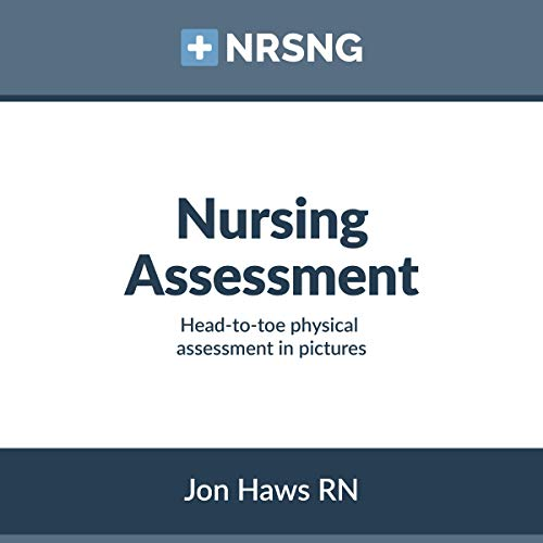 Nursing Assessment: Head-to-Toe Assessment in Pictures audiobook cover art