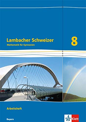 Lambacher Schweizer Mathematik 8. Ausgabe Bayern: Arbeitsheft plus Lösungsheft Klasse 8 (Lambacher Schweizer. Ausgabe für Bayern ab 2017)