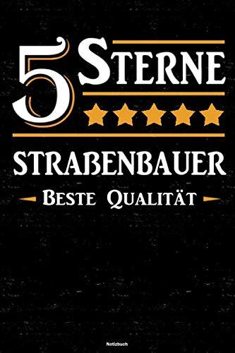 5 Sterne Straßenbauer Beste Qualität Notizbuch: Straßenbauer Journal DIN A5 liniert 120 Seiten Ge