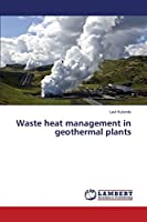 Waste heat management in geothermal plants