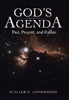 God's Agenda: Past, Present, and Future