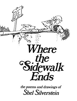 Where the Sidewalk Ends: Poems and Drawings by [Shel Silverstein]