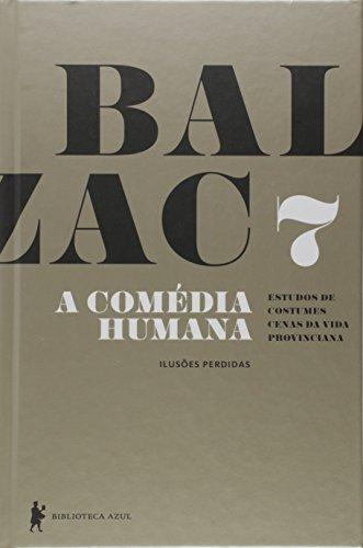 A Comédia Humana - Volume 7 (Ilusões perdidas)