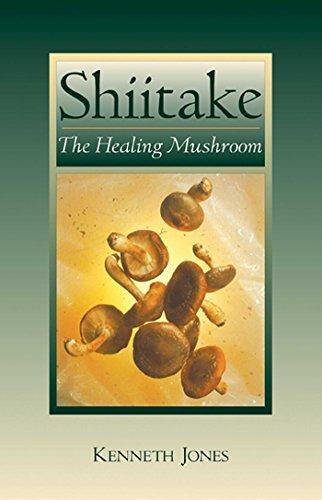 Shiitake: The Healing Mushroom (English Edition)