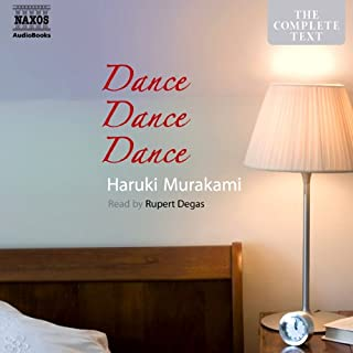 Dance, Dance, Dance                   By:                                                                                                                                 Haruki Murakami                               Narrated by:                                                                                                                                 Rupert Degas                      Length: 12 hrs and 44 mins     662 ratings     Overall 4.2