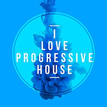 I Love Progressive House