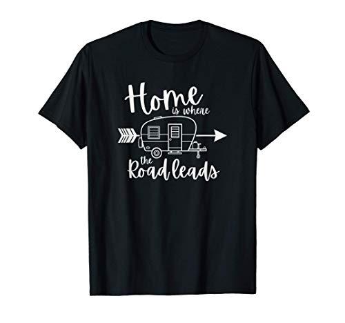 家は道路がRVキャンプにつながる場所です Tシャツ