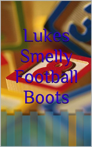 Lukes Smelly Football Boots: Bedtime Stories (English Edition)