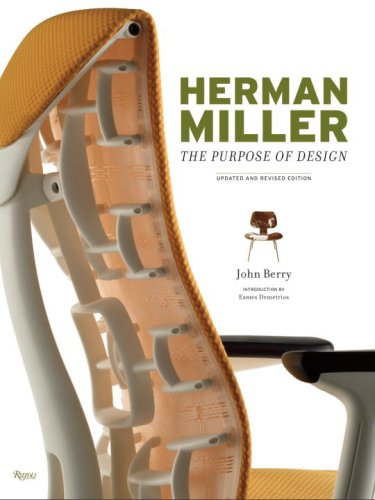 Herman Miller: The Purpose of Design, Updated and Revised Edition
