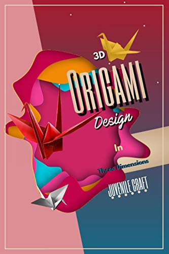 Origami Design In Three Dimensions (3D) (English Edition)