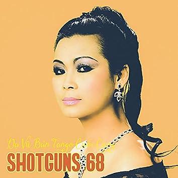 Shotguns 68 (Dạ Vũ Bản Tango Cuối Cùng)