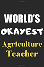 World's Okayest Agriculture Teacher: Notebook Journal - Lined Journal to write in 120 Pages, 6 x 9 - Funny Dream Job, Starting New Career Gag Gift Journal Matte Finish
