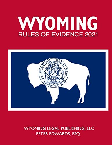 WYOMING RULES OF EVIDENCE 2021