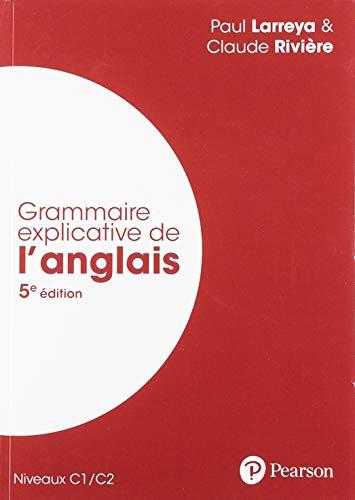 Grammaire explicative de l'anglais - 5e édition (Niveaux C1/C2)