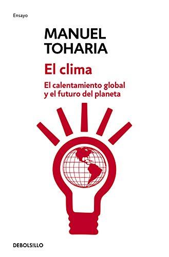 El clima: El calentamiento global y el futuro del planeta (Ensayo | Ciencia)