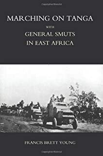 Marching on Tanga (with General Smuts in East Africa)